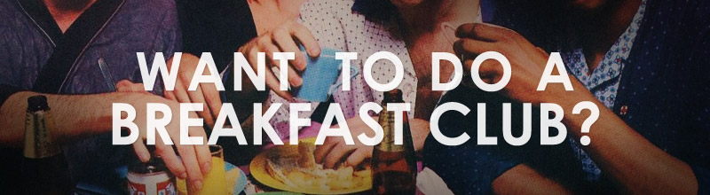 Want To Do A Breakfast Club?