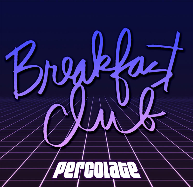 Breakfast Club - Percolate